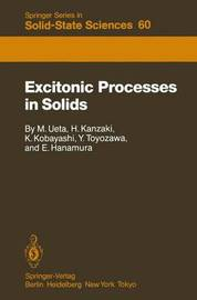 Excitonic Processes in Solids by Masayasu Ueta