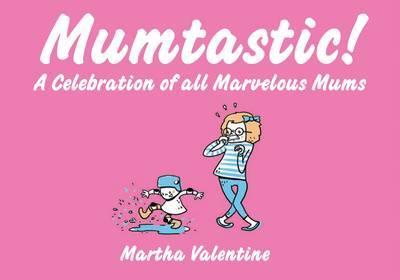 Mumtastic! by Martha Valentine image