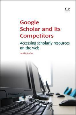 Google Scholar and Its Competitors by Ingrid P. Hsieh-Yee image