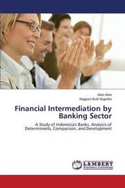 Financial Intermediation by Banking Sector by Alvin Alvin