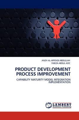 Product Development Process Improvement by ANDY-AL-AFFENDI ABDULLAH