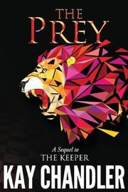 The Prey by Kay Chandler
