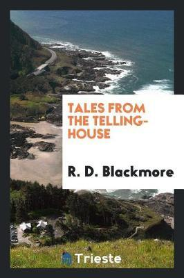 Tales from the Telling-House by R.D. Blackmore