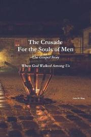 The Crusade for the Souls of Men by John King