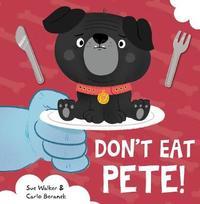 Don't Eat Pete by Sue Walker