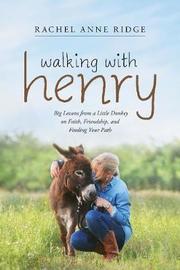Walking with Henry by Rachel Anne Ridge