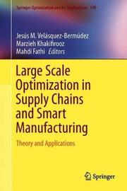 Large Scale Optimization in Supply Chains and Smart Manufacturing