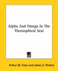 Alpha and Omega in the Theosophical Seal by Arthur M. Coon