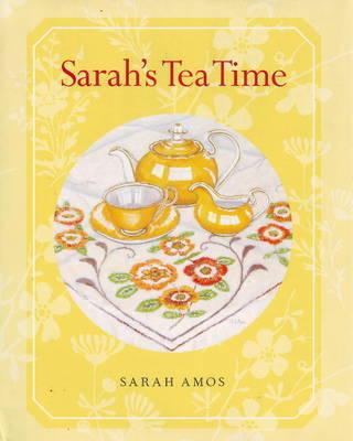 Sarah's Tea Time by Sarah Amos