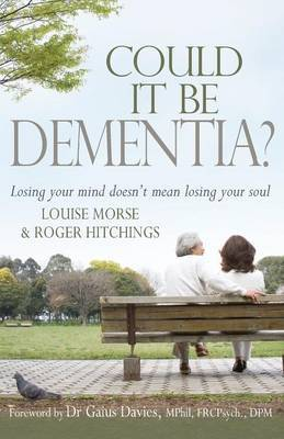 Could it be Dementia? by Louise Morse