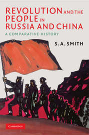 Revolution and the People in Russia and China by S.A. Smith image