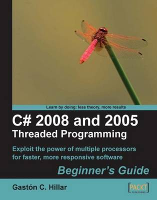 C# 2008 and 2005 Threaded Programming: Beginner's Guide by Gaston C Hillar image