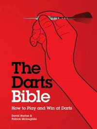 The Darts Bible: How to Play and Win at Darts by Patrick McLoughlin image