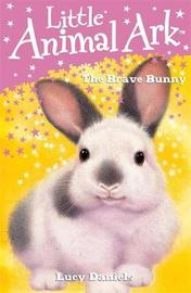 Little Animal Ark: The Brave Bunny by Lucy Daniels image