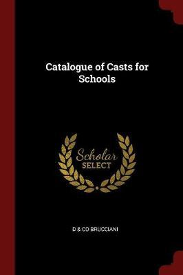 Catalogue of Casts for Schools by D & Co Brucciani