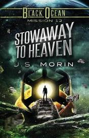 Stowaway to Heaven by J S Morin