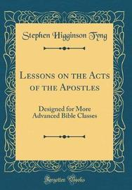 Lessons on the Acts of the Apostles by Stephen Higginson Tyng