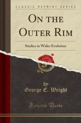 On the Outer Rim by George E Wright