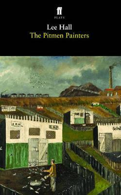The Pitmen Painters by Lee Hall