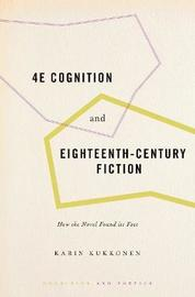 4E Cognition and Eighteenth-Century Fiction by Karin Kukkonen