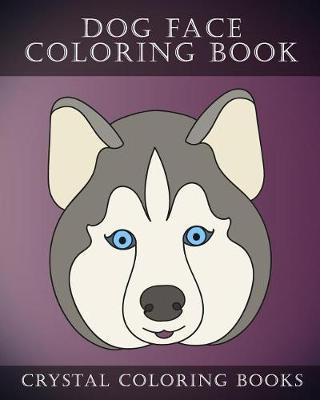 Dog Face Coloring Book by Crystal Coloring Books image