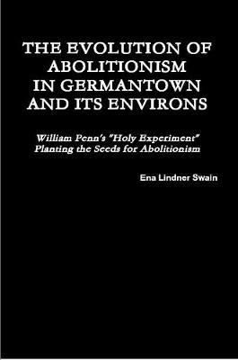 The Evolution of Abolitionism by Ena Lindner Swain