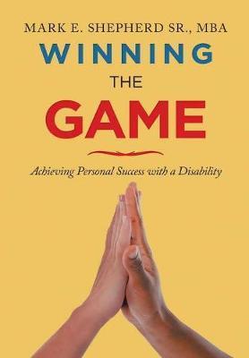 Winning the Game by Mba Mark E Shepherd