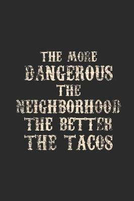 The Better The Tacos by Taco Publishing