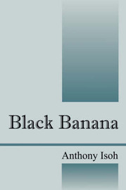 Black Banana by Anthony Amaechi Isoh image