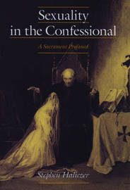 Sexuality in the Confessional by Stephen Haliczer