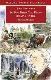 So You Think You Know Thomas Hardy?: A Literary Quizbook by John Sutherland image