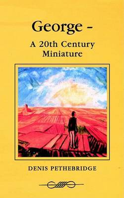 George - A 20th Century Miniature by Denis Pethebridge image