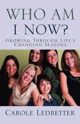 Who Am I Now? by Carole Ledbetter