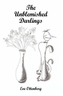 The Unblemished Darlings by Eve Ottenberg