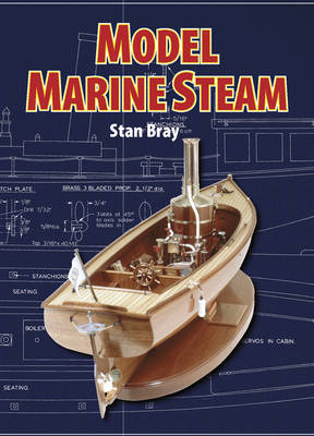 Model Marine Steam by Stan Bray