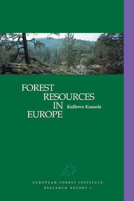 Forest Resources in Europe 1950-1990 by Kullervo Kuusela