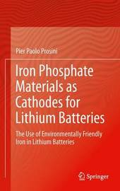Iron Phosphate Materials as Cathodes for Lithium Batteries by Pier Paolo Prosini