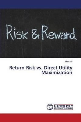 Return-Risk vs. Direct Utility Maximization by Vu Hien