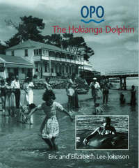 Opo: The Hokianga Dolphin by Elizabeth Lee-Johnson