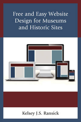Free and Easy Website Design for Museums and Historic Sites by Kelsey J. S. Ransick image