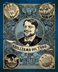 Guillermo del Toro: At Home with Monsters by Britt Salvesen