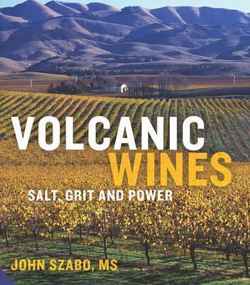 Volcanic Wines by John Szabo