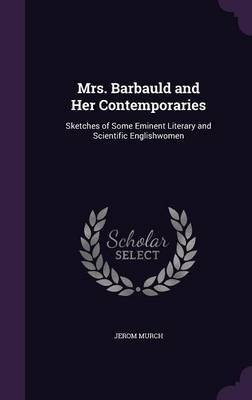 Mrs. Barbauld and Her Contemporaries by Jerom Murch