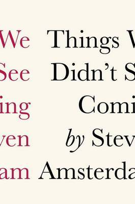 Things We Didn't See Coming by Steven K Amsterdam image