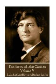 The Poetry of Bliss Carman - Volume V by Bliss Caman image