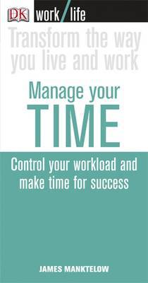 Manage Your Time by James N. Manktelow image