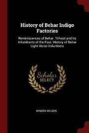 History of Behar Indigo Factories by Minden Wilson image