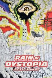 Rain of Dystopia by Jaclyn Andrews