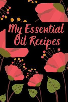 My Essential Oil Recipes by Heartfelt Journals