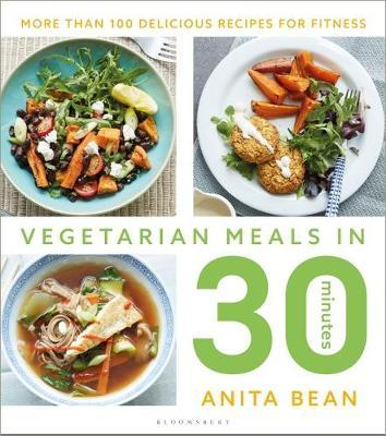 Vegetarian Meals in 30 Minutes by Anita Bean
